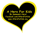 A Hero For Kids Be Someone's Hero Facebook.com/AHeroForKids