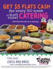 Receive $5 Flats Cash for every $50 spent on catering during Black Friday weekend